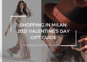 2021 Valentine's Day Gift Guide for Shopping in Milan