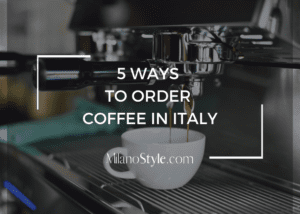 5 Ways to Order Coffee in Italy
