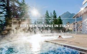 Best Winter Thermal Spa Resorts in Italy